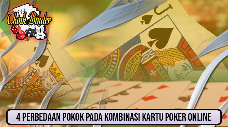 4 Perbedaan Pokok Pada Kombinasi Kartu Poker Online